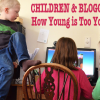 Thumbnail image for Children & Technology: Would You Let Your Child Start a Blog?