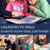 Thumbnail image for Learning to Read is About More Than Just Books
