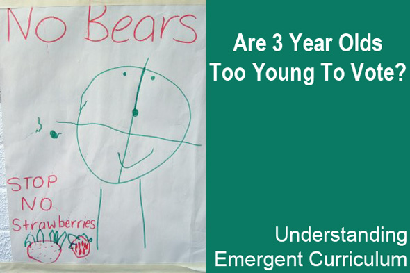 Childhood 101 | Emergent Curriculum - Are 3 Year Olds Too Young to Vote