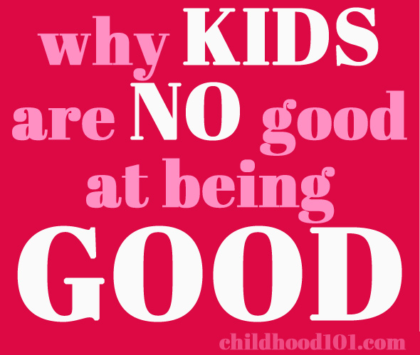 Why Kids are No Good at Being Good