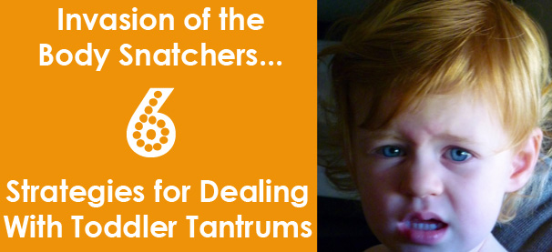 6 Strategies for Dealing with Toddler Tantrums
