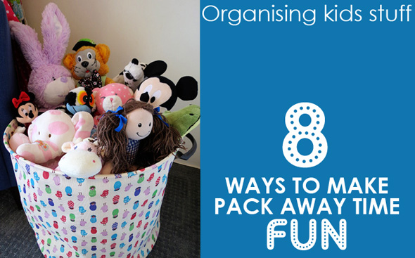 Organising Kids Stuff: 8 Ways to Make Pack Away Time Fun