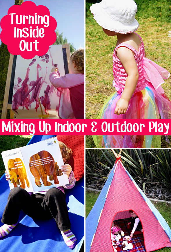 Childhood 101 } Turning Inside Out- Indoor Outdoor Play
