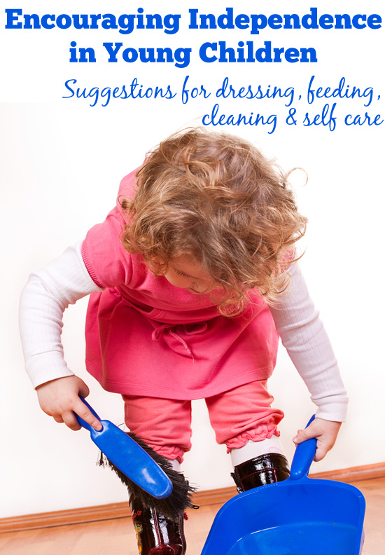 Encouraging Independence in Young Children: Strategies for dressing, feeding, cleaning and self care