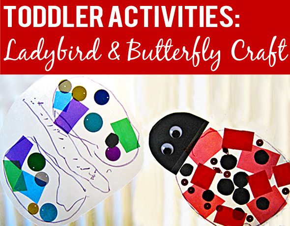 Toddler activities: Ladybird and butterfly craft