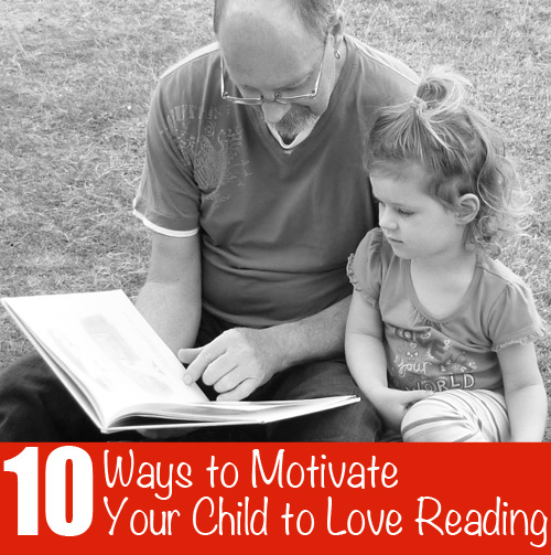 Motivate Your Child to Love Reading