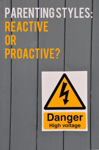 Parenting styles Reactive or Proactive