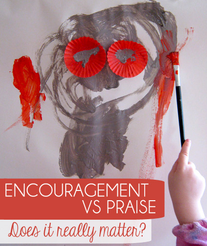 Encouragement versus praise