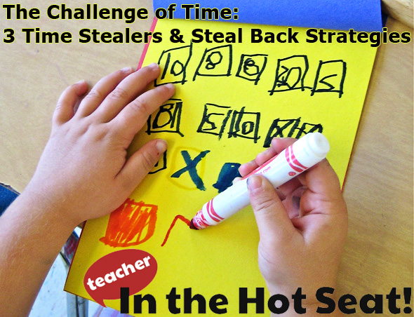 The Challenge of Time for Teachers-3 Time Stealers and 3 Steal Back Strategies