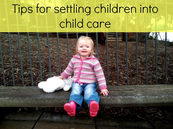 7 Tips for Settling Children into Child Care