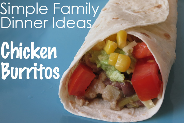 Post image for Simple Family Dinners: Chicken Burrito Recipe