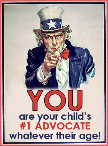 You Are Your Child's Strongest Advocate… Whatever Their Age