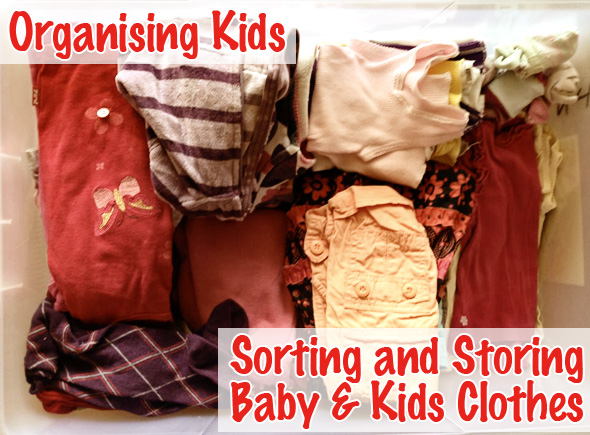 Organising Kids: Sorting and Storing Baby & Kids Clothes