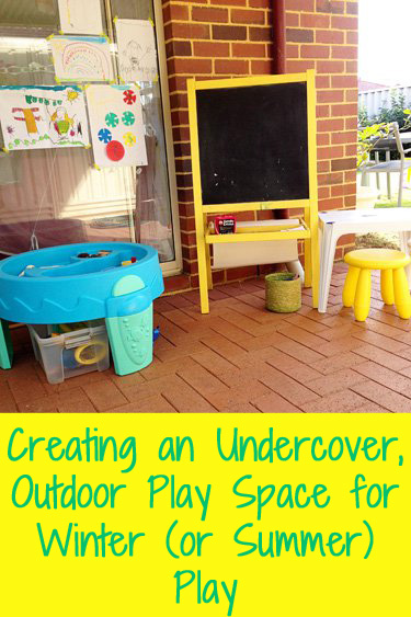 Creating an Undercover, Outdoor Space for Winter (or Summer) Play