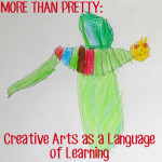 Childhood 101 | More Than Pretty - Creative Arts as a Language of Learning