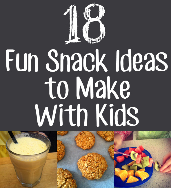 18 Fun Snack Ideas for Kids