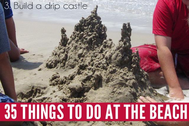 35 Fun Things to Do at the Beach: Drip-castles