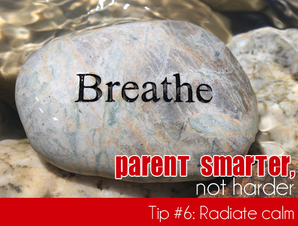 Simple Parenting Tips: Radiate Calm