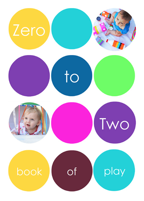 Zero to Two: A Book of Play