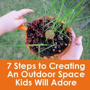 7-Steps-to-Creating-an-Outdoor-Space-Kids-will-Adore