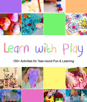 Learn with Play 150 play activities for babies through kindergarteners
