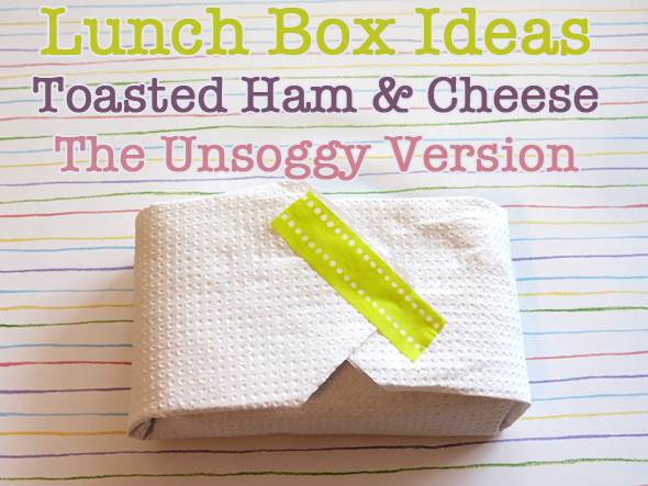 Lunch Box Ideas for Kids: Unsoggy Toasted Sandwiches