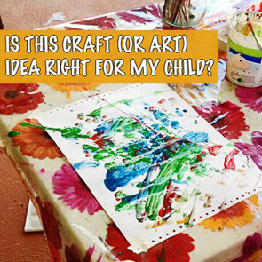 Childhood-101-Is-this-craft-activity-right-for-my-child