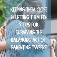 Great tips for surviving the balancing act of parenting tweens