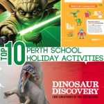 Top 10 Perth School Holiday Activities
