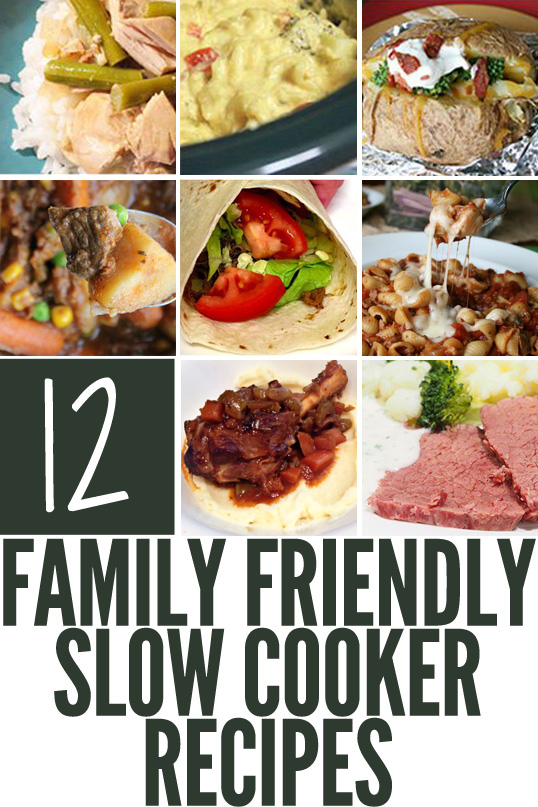 12 Family Friendly Slow Cooker Recipes
