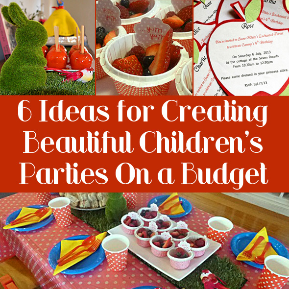 6 Ideas For Creating Beautiful Childrens Parties On A Budget