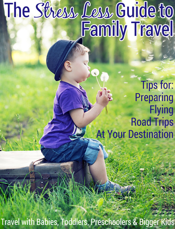 The Stress Less Guide to Family Travel: We've Got You Covered With These Top Tips