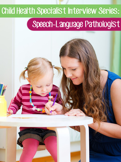 Child Health Specialist Series: About the Work of a Speech-Language Pathologist