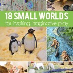 18 Small Worlds for imaginative play