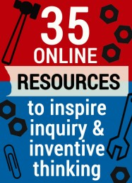 35 Online Educational Resources to Inspire Inventive Thinking