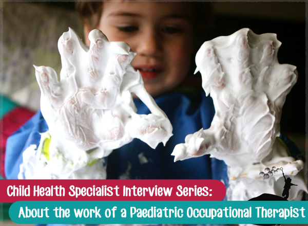 About the work of a Paediatric Occupational Therapist