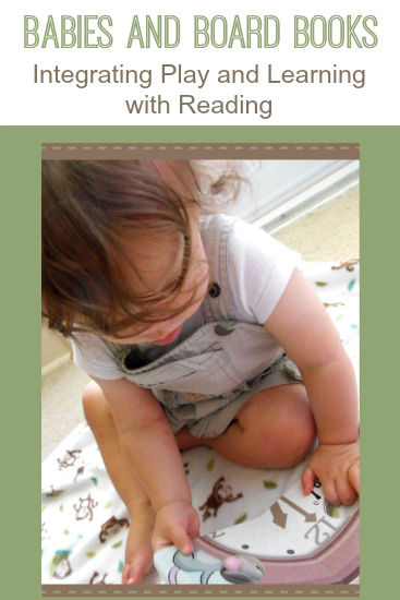 Babies and Board Books: Integrating Play and Learning with Reading