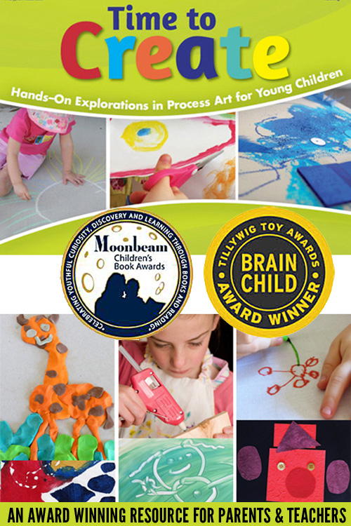Time to Create: Hands On Explorations in Process Art for Young Children