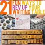 21 Fun Ways to Increase Interest in Your Writing Table P