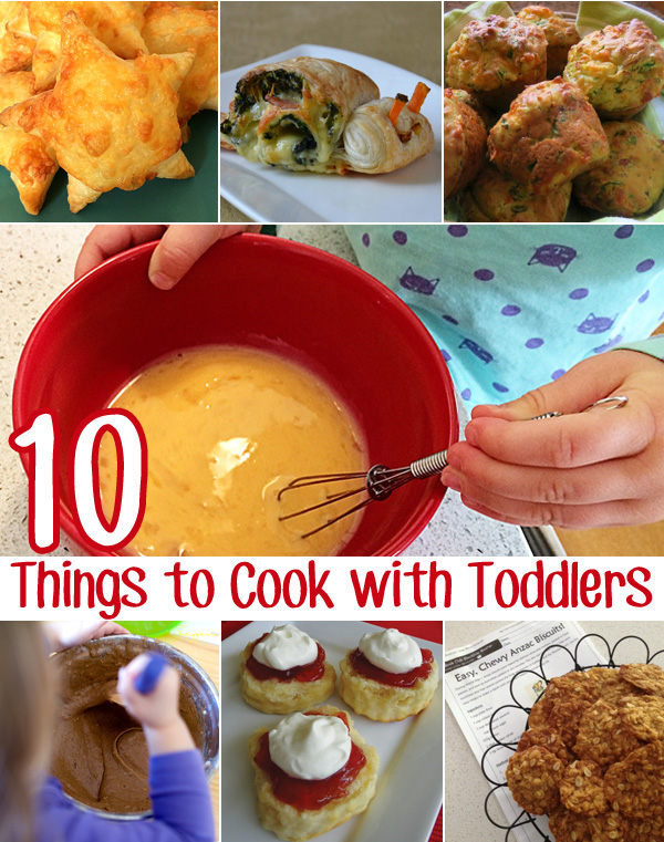 10 things to cook with toddlers recipes