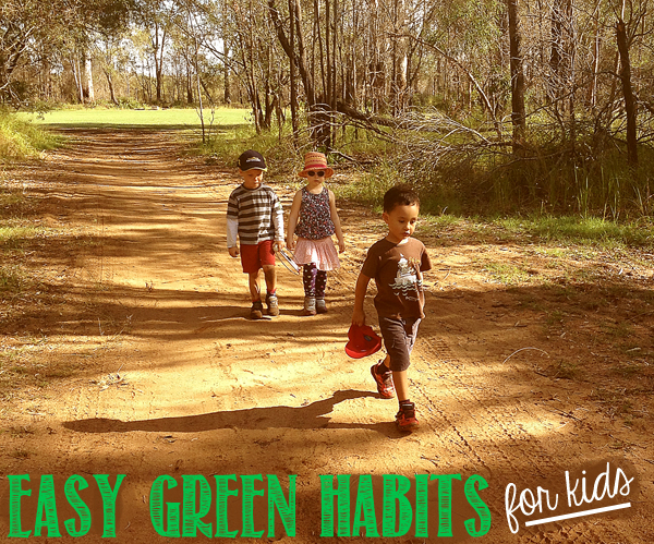 Easy green habits for kids