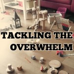 Tackling the overwhelm: When it all gets too much