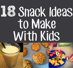Cooking with kids: Snack Ideas