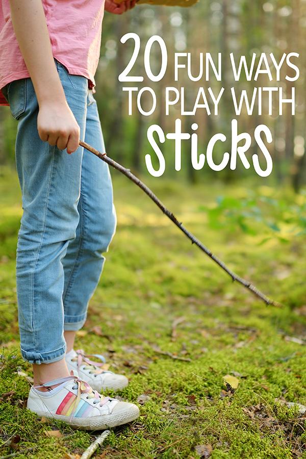 20 Fun Ways to Play With Sticks