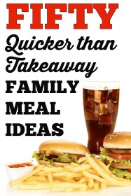 50 Quicker-Thank-Takeaway Family Meal Ideas