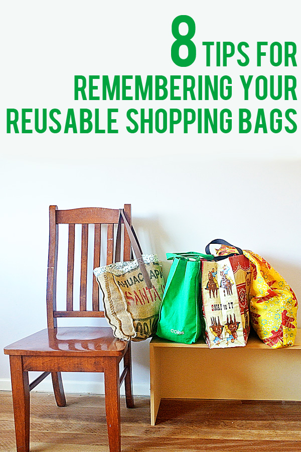8 Tips for Remembering Your Reusable Shopping Bags!
