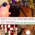 Elf on the Shelf Alternative Ideas for Christmas fun