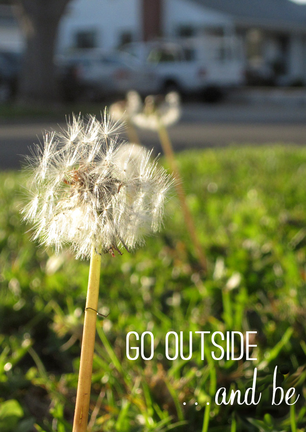 Go Outside and Be