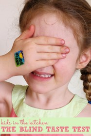 Cooking with kids: The blind taste test. Are your children brave enough to take the test???