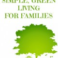 7 Steps to Simple Green Living for Families